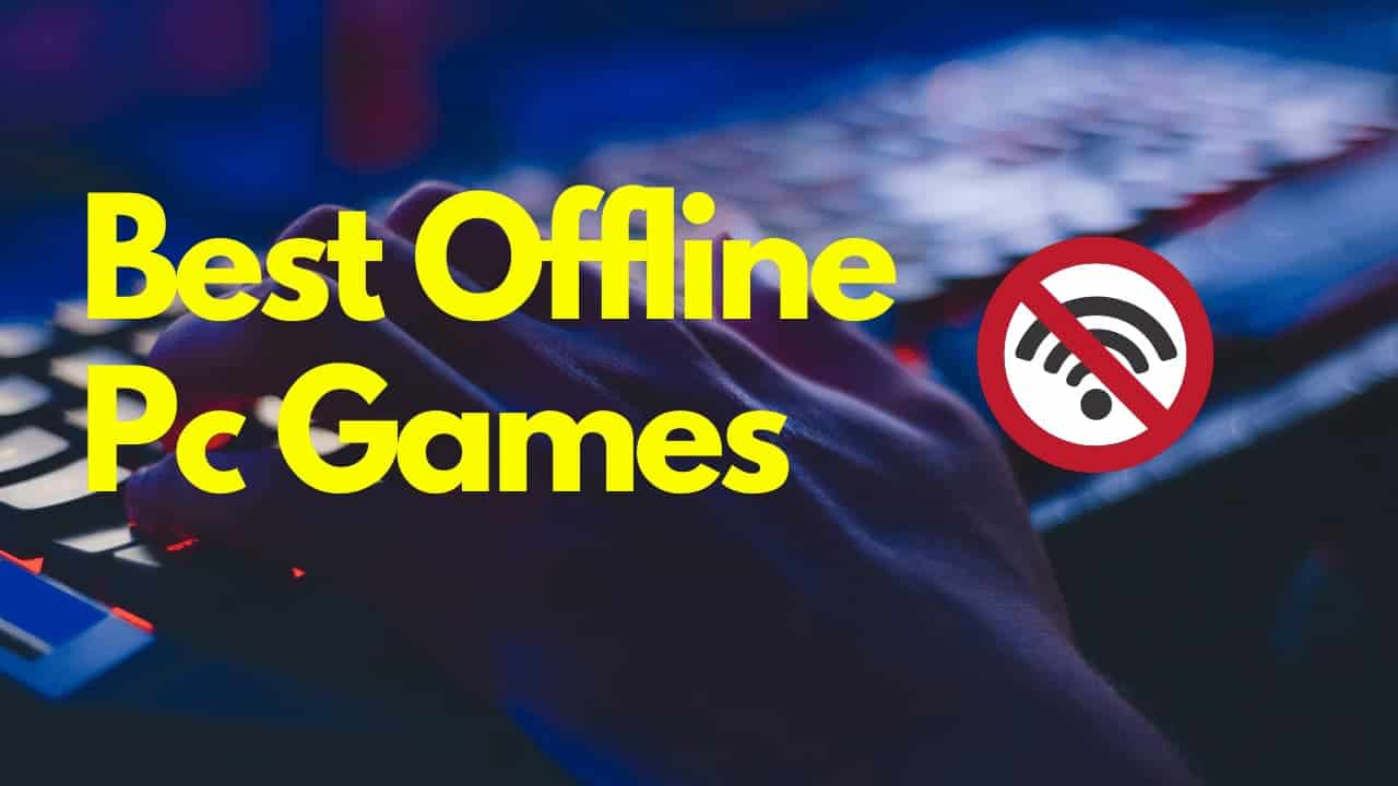 best offline pc games